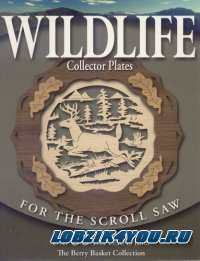 Wildlife Collector Plates for the Scroll Saw. Rick and Karen Longabaugh 2006г.